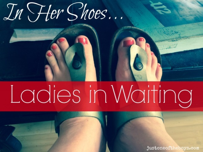 In-Her-Shoes-Ladies-in-Waiting